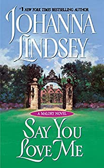 Say You Love Me (Malory-Anderson Family Book 5) by [Lindsey, Johanna]