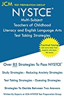 NYSTCE Multi-Subject Teachers of Childhood Literacy and English Language Arts - Test Taking Strategies: NYSTCE 221 Exam - Free Online Tutoring - New 2020 Edition - The latest strategies to pass your exam.