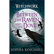 Between the Raven and the Dove: An exciting new supernatural YA series (Witchwork Book 1)