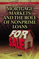 Mortgage Markets and the Role of Nonprime Loans (Economic Issues, Problems and Perspectives)