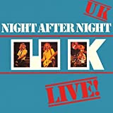 Night After Night by UK (2014-09-24)