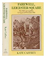 Farewell, Leicester Square: The Old Contemptibles, 12 August-19 November 1914