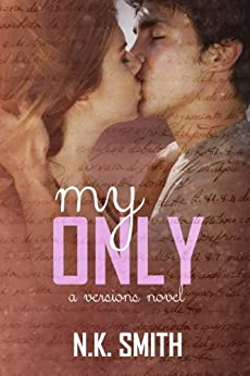 My Only: A Versions Novel by [Smith, N.K.]