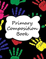 """Primary Composition Book: Primary Ruled Lines for Creative Writing, Kindergarten composition book, Notebook for kindergarten, Handwriting Notebook, Preschool workbooks, - 8.5""""x11"""""""
