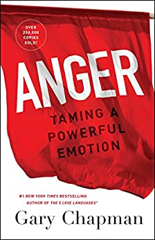 Anger: Taming a Powerful Emotion by [Chapman, Gary]
