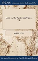 Lorin: Or, the Wanderer in Wales: A Tale