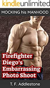 Firefighter Diego's Embarrassing Photo Shoot (Mocking His Manhood Book 1) (English Edition)