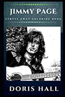 Jimmy Page Stress Away Coloring Book: An Adult Coloring Book Based on The Life of Jimmy Page. (Jimmy Page Stress Away Coloring Books)