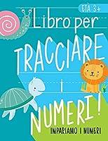 Impariamo i numeri: Libro per tracciare i numeri: Età 3+: Libro di attività con i numeri per bambini in età prescolare e scolare (matematica e scrittura per età 3-5 anni)