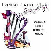 Lyrical Latin-Learning Latin Through Music [並行輸入品]