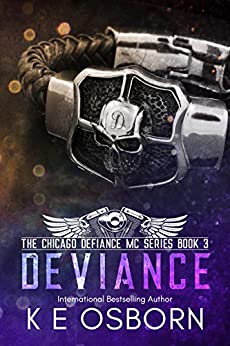 Deviance (The Chicago Defiance MC Series  Book 3) by [Osborn, K E]