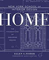 New York School of Interior Design: Home: The Foundations of Enduring Spaces (New York School/Interior Desig)