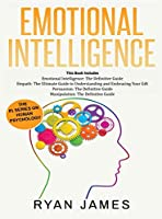 Emotional Intelligence: The Definitive Guide, Empath: How to Thrive in Life as a Highly Sensitive, Persuasion: The Definitive Guide to Understanding Influence, Manipulation: Understanding Manipulation