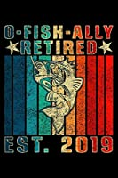 O-Fish-Ally Retired Est. 2019: Great Logbook Journal Present For Fisherman