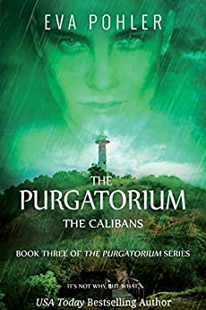 The Calibans (The Purgatorium Series Book 3) by [Pohler, Eva]