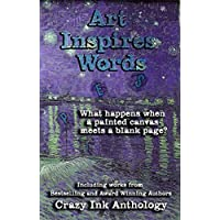 Art Inspires Words: Book One (Art Inspires Series 1) (English Edition)