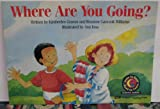 Where Are You Going? Vol. 3570 (Learn to Read Science Series)