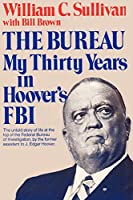 The Bureau My Thirty Years in Hoover's FBI