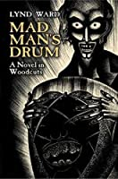 Mad Man's Drum: A Novel in Woodcuts (Dover Fine Art, History of Art)