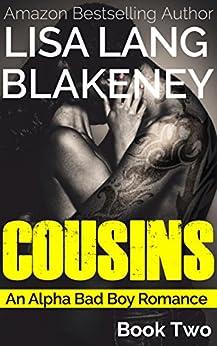 Cousins: An Alpha Bad Boy Romance (Book 2) by [Blakeney, Lisa Lang]