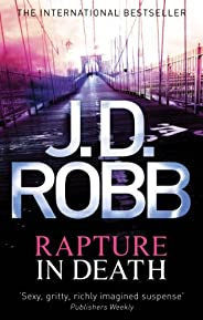 Rapture In Death: In Death Series: Book 4