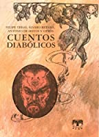 Cuentos diabolicos / Diabolical Stories (Cuentos De Autores Espanoles / Stories of Spanish Authors)