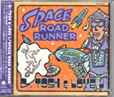 SPACE ROAD RUNNER