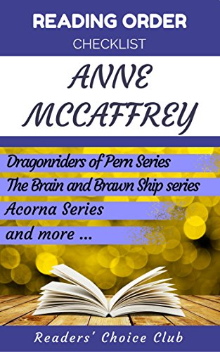 Reading order and checklist: Anne McCaffrey - Series read order: Dragonriders of Pern series, Acorna Series and all others! (English Edition)