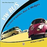 VW Bus - 40 Years of Splitties, Bays & Wedges (Classic Reprint)