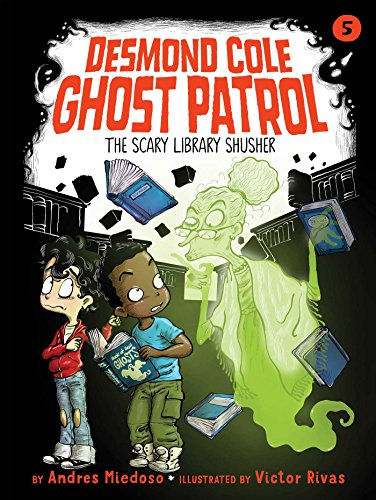 The Scary Library Shusher (Desmond Cole Ghost Patrol Book 5) (English Edition)