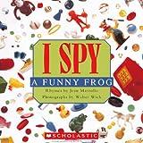 I Spy a Funny Frog (I Spy (Prebound))