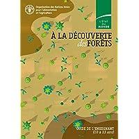 À la découverte des forêts: Guide de l'enseignant (10 à 13 ans).  L'état du monde (French Edition)