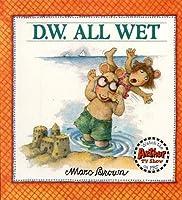 D.W. All Wet (D. W. Series)