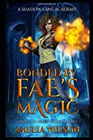 Bonded by Fae's Magic: A Protector Academy Fantasy Romance (A Shadow Lane Academy)