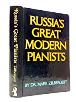 Russia's Great Modern Pianists