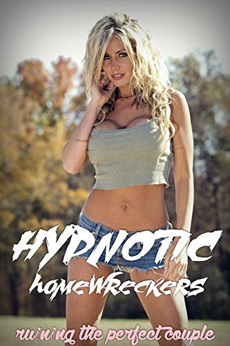 Download Ruining the Perfect Couple (Hypnotic Homewreckers Book One) (English Edition) B016SGTDFM