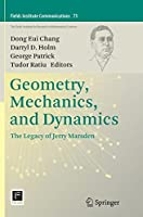 Geometry, Mechanics, and Dynamics: The Legacy of Jerry Marsden (Fields Institute Communications)