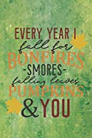 Every Year I Fall For Bonfires Smores Falling Leaves Pumpkins & You: Cute Autumn Quote Notebook Journal Diary to write in - yellow leaves, the summer ended