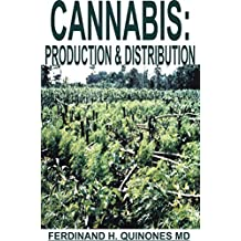 CANNABIS: PRODUCTION & DISTRIBUTION: All You Need To Know About The Production and Distribution of Cannabis