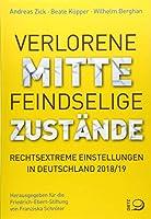 Verlorene Mitte - Feindselige Zustaende: Rechtsextreme Einstellungen in Deutschland 2018/19