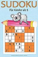 Sudoku fuer Kinder ab 5: 200 einfache Zahlenraetsel auf hochwertigem Papier - Loesungen im Anhang - Grossdruck speziell fuer Kinder - liebevolle Aufmachung