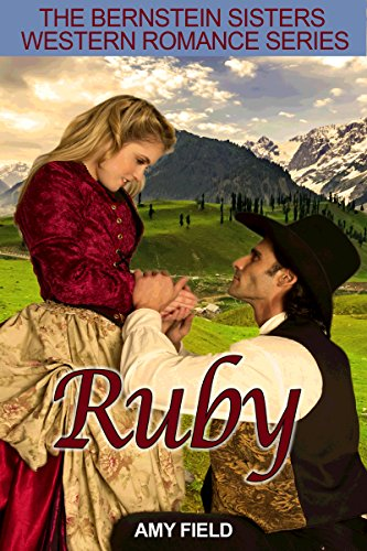 Ruby: A Western Historical Romance (Old Western Mail Order Bride Series Book 1) (English Edition)