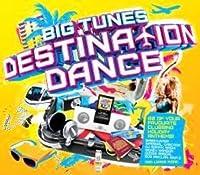 BIG TUNES DESTINATION DANCE