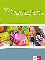 Génération pro. - Niveau intermédiaire. 99 Grammatische Uebungen: Franzoesisch fuer berufsbildende Schulen und spaetbeginnende Fremdsprache. Franzoesisch fuer Spaetbeginner. Niveau A2+/B1