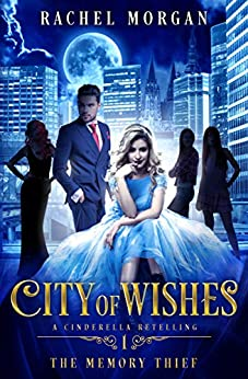 City of Wishes 1: The Memory Thief by [Morgan, Rachel]