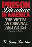 Prison Literature in America: The Victim As Criminal and Artist (Oxford Paperbacks)