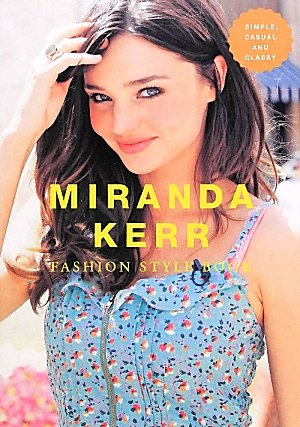 ミランダ・カー ファッションスタイルブック MIRANDA KERR FASHION STYLE BOOK (MARBLE BOOKS Love Fashionista)