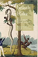 Beastly Blake (Palgrave Studies in Animals and Literature)