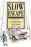Slow Escape: 27 Years to Freedom a Memoir
