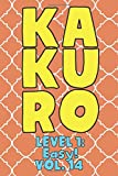 Kakuro Level 1: Easy! Vol. 14: Play Kakuro 11x11 Grid Easy Level Number Based Crossword Puzzle Popular Travel Vacation Games Japanese Mathematical Logic Similar to Sudoku Cross-Sums Math Genius Cross Additions Fun for All Ages Kids to Adult Gifts